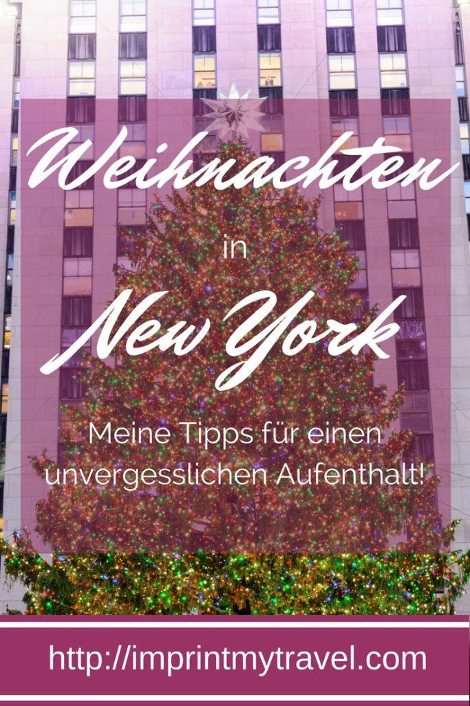 Weihnachten in New York. Meine Tipps für einen unvergesslichen Aufenthalt in New York zu Weihnachten!