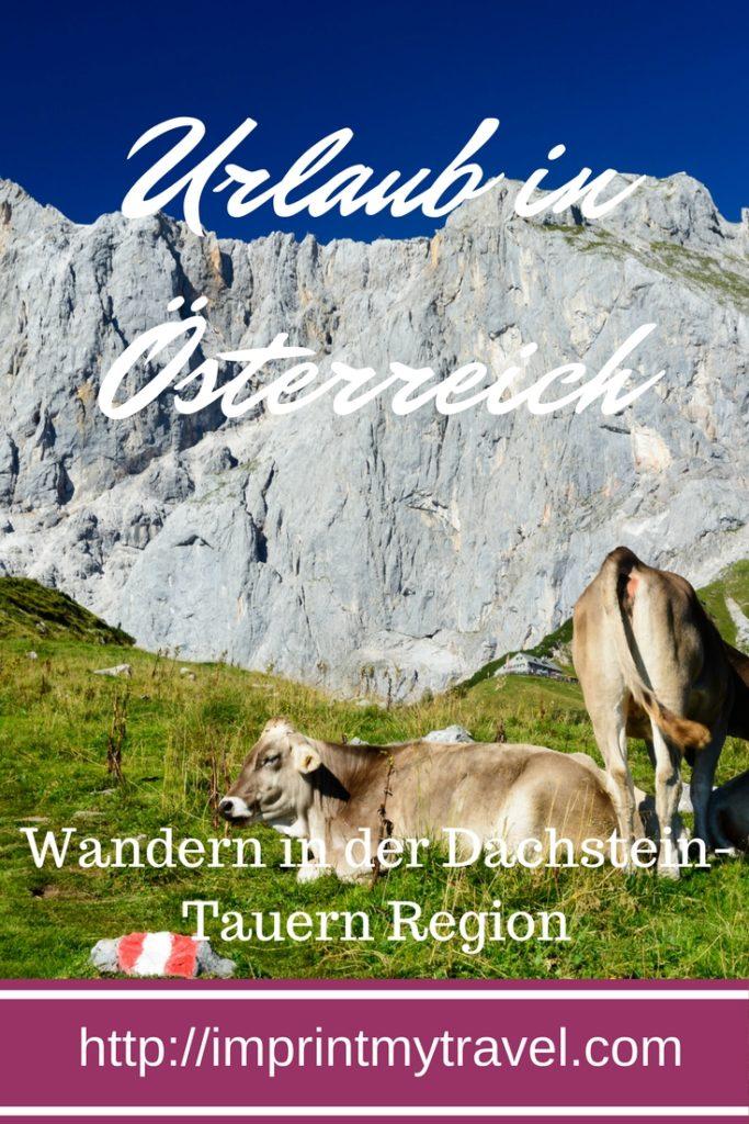 Urlaub in Österreich- Wandern in der Dachstein Tauern Region